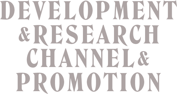 DEVELOPMENT & RESEARCHCHANNEL & PROMOTION